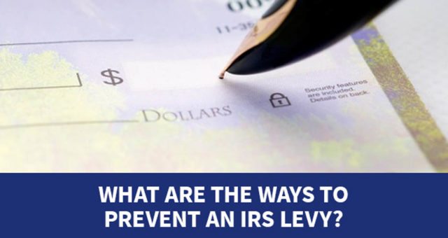 What are the ways to prevent an IRS Levy?